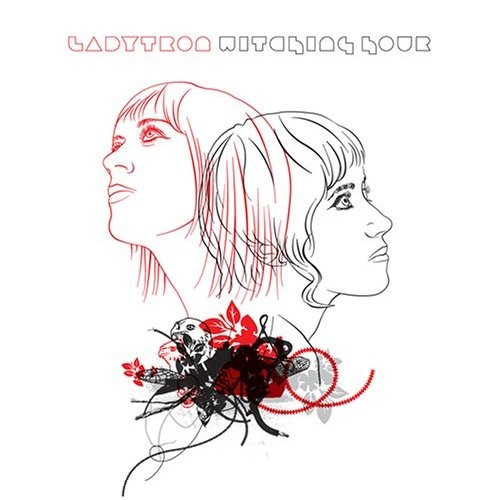 Destroy Everything You Touch Ladytron