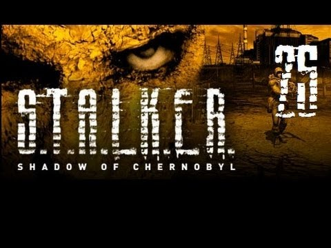 Let's Play S.T.A.L.K.E.R. Shadow of Chernobyl #25