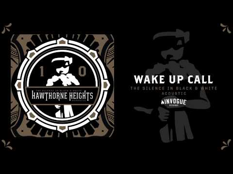 Hawthorne Heights - Wake Up Call (Acoustic)